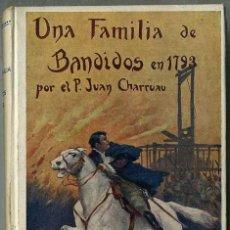 Libros de segunda mano: J. CHARRUAU : UNA FAMILIA DE BANDIDOS EN 1793 (1940). Lote 57709302
