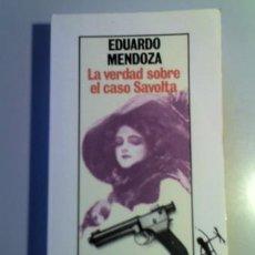Libros de segunda mano: LA VERDAD SOBRE EL CASO SAVOLTA. EDUARDO MENDOZA.. Lote 30829852