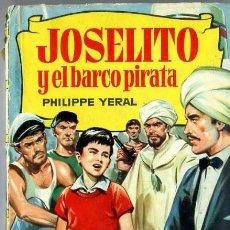 Libros de segunda mano: P. YERAL : JOSELITO Y EL BARCO PIRATA (HISTORIAS BRUGUERA, 1963). Lote 118507535