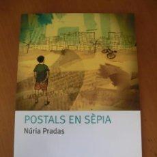 Libros de segunda mano: POSTALS EN SÈPIA - NÚRIA PRADAS - EN CATALÀ - . Lote 31081460