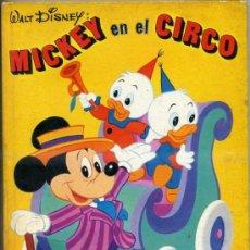Libros de segunda mano: WALT DISNEY : MICKEY EN EL CIRCO (MOLINO, 1971). Lote 31204390