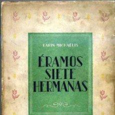 Libros de segunda mano: KARIN MICHAELIS : ÉRAMOS SIETE HERMANAS (EDICIONES MEDITERRANEAS, 1942). Lote 31254717