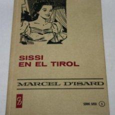 Libros de segunda mano: SISSI EN EL TIROL - COLECCION HISTORIAS SELECCION - BRUGUERA - 1961. Lote 32113866
