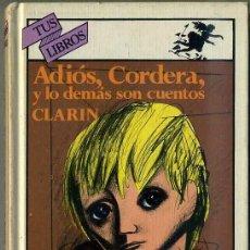 Libros de segunda mano: CLARIN : ADIÓS, CORDERA, Y LO DEMÁS SON CUENTOS (ANAYA, 1988). Lote 32273887
