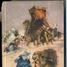 Libros de segunda mano: SALGARI : EL DESIERTO DE FUEGO (MOLINO, 1956). Lote 53561851