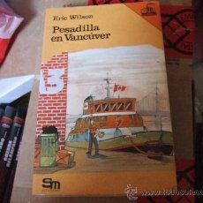 Libros de segunda mano: PESADILLA EN VANCÚVER DE ERIC WILSON. COLECCIÓN BARCO DE VAPOR.. Lote 32791973