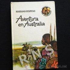 Libros de segunda mano: AVENTURA EN AUSTRALIA - MARIANO HISPANO - ILUSTRADO R COBOS - NOVELA JUVENIL PLAZA Y JANÉS LIBRO. Lote 32763953