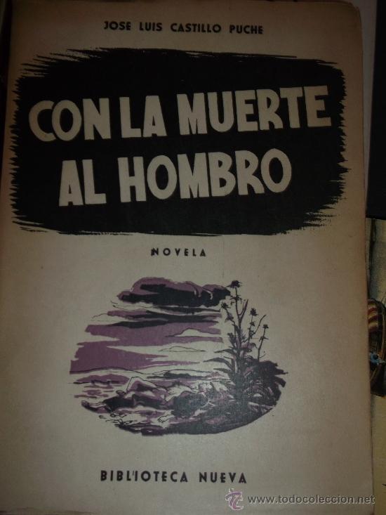 JOSÉ LUIS CASTILLO PUCHE. CON LA MUERTE AL HOMBRO. MADRID, 1954. DEDICATORIA AUTÓGRAFA. (Libros de Segunda Mano - Literatura Infantil y Juvenil - Novela)
