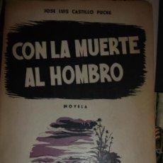 Libros de segunda mano: JOSÉ LUIS CASTILLO PUCHE. CON LA MUERTE AL HOMBRO. MADRID, 1954. DEDICATORIA AUTÓGRAFA.. Lote 68773435