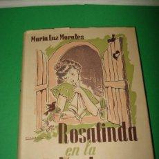 Libros de segunda mano: ANTIGUA NOVELA PARA NIÑAS DE 9 A 16 AÑOS ROSALINDA EN LA VENTANA DE Mª LUZ MORALES DE 1948. Lote 32989223