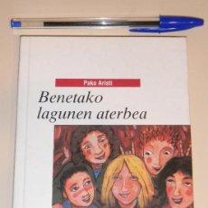 Libros de segunda mano: IÑI LIBRO. LIBURUA. BENETAKO LAGUNEN ATERBEA. PAKO ARISTI. EKIN. IBAIZABAL. BOOK. LOTE ÉPSILON.. Lote 33214473