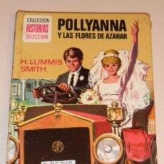 Libros de segunda mano: IÑI LIBRO.POLLYANNA Y LAS FLORES DE AZAHAR.HISTORIAS SELECCIÓN.ILUSTRADA.BRUGUERA.BOOK.ÉPSILON. Lote 33487662