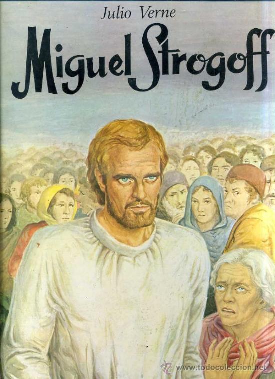 JULIO VERNE : MIGUEL STROGOFF (TORAY, 1987) GRAN FORMATO 24X33 (Libros de Segunda Mano - Literatura Infantil y Juvenil - Novela)