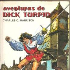 Libros de segunda mano: AVENTURAS DE DICK TURPIN. CHARLES C. HARRISON.. Lote 34022734