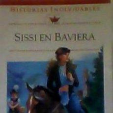 Libros de segunda mano: SISSI EN BAVIERA Nº 8 HISTORIAS INOLVIDABLES. Lote 116898667