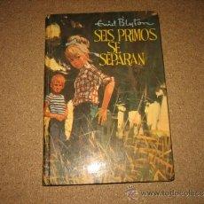 Libros de segunda mano: SEIS PRIMOS SE SEPARAN ENID BLYTON EDIT.MOLINO 1968. Lote 34147418