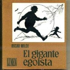 Libros de segunda mano: OSCAR WILDE : EL GIGANTE EGOÍSTA (LUMEN, 1960). Lote 34624570