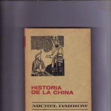 Libros de segunda mano: HISTORIA DE LA CHINA - MICHEL DARROW. Lote 34678253