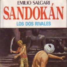 Libros de segunda mano: SANDOKAN. LOS DOS RIVALES (EMILIO SALGARI). Lote 34769622
