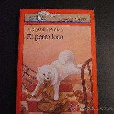 Libros de segunda mano: EL PERRO LOCO. J.L.CASTILLO PUCHE. Lote 35261065