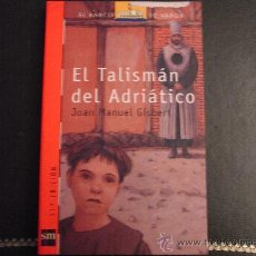 Libros de segunda mano: EL TALISMÁN DEL ADRIÁTICO. J.M.GISBERT.. Lote 35262439