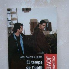 Libros de segunda mano: LIBRO EL TEMPS DE L'OBLIT EN CATALAN. LLIBRE CATALÀ. OBLIT. Lote 35304509