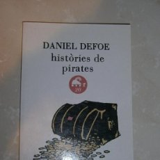 Libros de segunda mano: LIBRO HISTÒRIES DE PIRATES. EN CATALAN. LLIBRE EN CATALÀ. DANIEL DEFOE. * IMARQ. Lote 35556482
