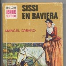 Libros de segunda mano: SISSI EN BAVIERA - HISTORIAS SELECCION Nº 8 - BRUGUERA 1977. Lote 35867124