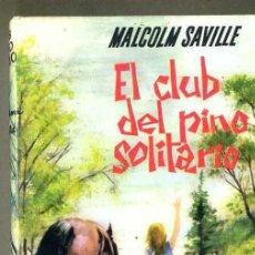 Libros de segunda mano: MALCOLM SAVILLE : EL CLUB DEL PINO SOLITARIO (MOLINO, 1961). Lote 50597014
