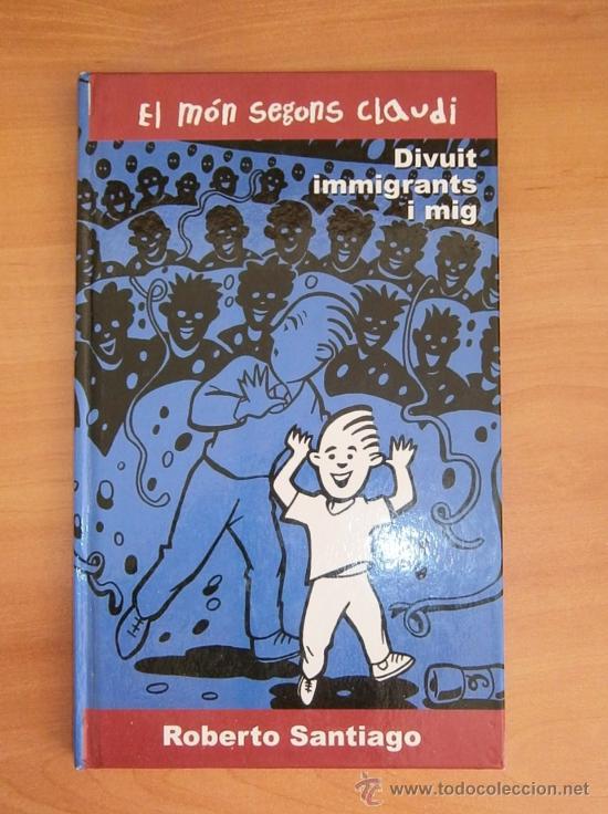 LIBRO / LLIBRE DIVUIT IMMIGRANTS I MIG. EL MÓN SEGONS CLAUDI CATALAN. LLIBRE CATALÀ ROBERTO SANTIAGO (Libros de Segunda Mano - Literatura Infantil y Juvenil - Novela)