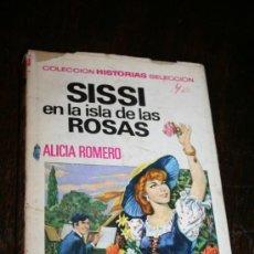 Libros de segunda mano: LIBRO SISSI EN LA ISLA DE LAS ROSAS COLECCION HISTORIAS SELECCION AÑOS 60. Lote 36061106