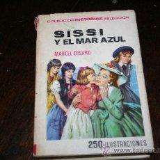 Libros de segunda mano: LIBRO SISI Y EL MAR AZUL COLECCION HISTORIAS SELECCION . Lote 36148248