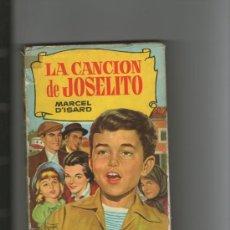 Libros de segunda mano: LA CANCION DE JOSELITO - COL HISTORIAS Nº 157 - MARCEL D'ISARD - ED. BRUGUERA - AÑO 1962. Lote 36198457