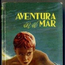 Libros de segunda mano: ENID BLYTON : AVENTURA EN EL MAR (MOLINO, 1959) CUBIERTA DE RAMIREZ. Lote 81402994