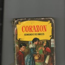 Libros de segunda mano: COLECCIÓN CORINTO: CORAZÓN - EDMUNDO DE AMICIS . BRUGUERA - 4ª EDICIÓN 1961. Lote 36288658