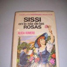 Libros de segunda mano: ROMERO, ALICIA. SISSI EN LA ISLA DE LAS ROSAS. Lote 36893206