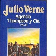 Libros de segunda mano: JULIO VERNE-EDICIONES ORBIS-AGENCIA THOMPSON Y CIA VOLUMEN II - 1986. Lote 36905045