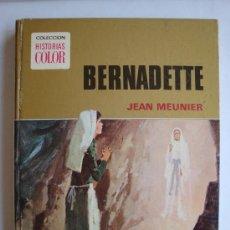 Libros de segunda mano: BERNADETTE DE JEAN MEUNIER COLECCION HISTORIAS COLOR . Lote 37104702
