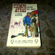 Libros de segunda mano: TIEMPO ATRAS. LA PICARESCA EN BARCELONA. LLORENC SANT MARC. EDICIONES G.P.1967. Lote 37209426