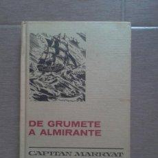 Libros de segunda mano: DE GRUMETE A ALMIRANTE. CAPITAN MARRAYAT. BRUGUERA. Lote 37316602