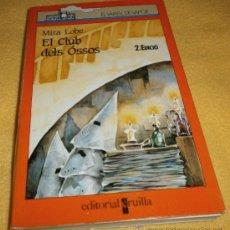 Libros de segunda mano: EL CLUB DELS ÓSSOS DE MIRA LOBE – COL. EL VAIXELL DE VAPOR - EN CATALÁN. Lote 37374579