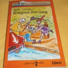 Libros de segunda mano: EL SEGREST D'EN GAN DE JACINT TORRENS – COL. EL VAIXELL DE VAPOR - EN CATALÁN. Lote 37374648