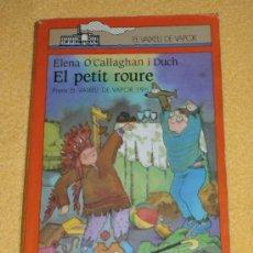 Libros de segunda mano: EL PETIT ROURE DE ELENA O'CALLAGHAN – COL. EL VAIXELL DE VAPOR - EN CATALÁN. Lote 37375824