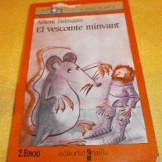 Libros de segunda mano: EL VESCOMTE MINVANT DE ANTONI DALMASES – COL. EL VAIXELL DE VAPOR - EN CATALÁN. Lote 37376067