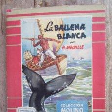 Livres d'occasion: COLECCION MOLINO , NUMERO 9 - LA BALLENA BLANCA - H. MELVILLE - MOLINO 1953. Lote 37528829