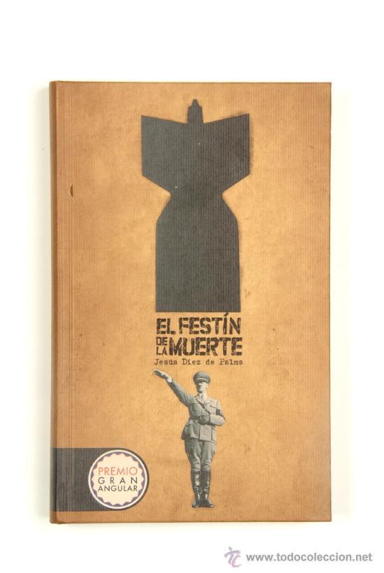 EL FESTÍN DE LA MUERTE. JESÚS DÍEZ DE PALMA. PREMIO GRAN ANGULAR. (Libros de Segunda Mano - Literatura Infantil y Juvenil - Novela)