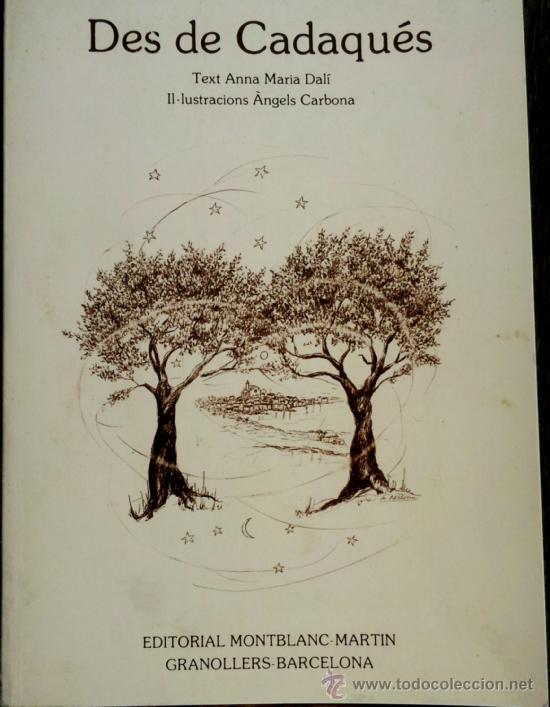 LIBRO -DES DE CADAQUES- DE ANA MARIA DALI, HERMANA SALVADOR DALI FIRMADO, AMIGA PICASSO,LORCA,MIRO (Libros de Segunda Mano - Literatura Infantil y Juvenil - Novela)