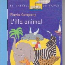 Libros de segunda mano: LLIBRE. VAIXELL DE VAPOR. L'ILLA ANIMAL ++ NUM. 118. Lote 38219489