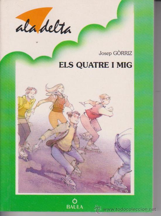 LLIBRE. BAULA. ALA DELTA 100. ELS QUATRE I MIG (Libros de Segunda Mano - Literatura Infantil y Juvenil - Novela)