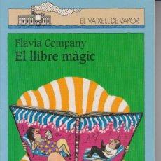 Libros de segunda mano: LLIBRE. EL VAIXELL DE VAPOR. EL LLIBRE MAGIC . NUM. 100. Lote 38587123